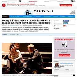 Nordey & Richter créent « Je suis Fassbinder », beau balbutiement d'un théâtre d'action directe