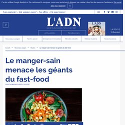 Fast-foods : la menace du manger-sain