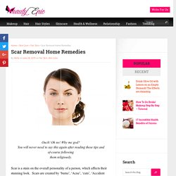Fast Scar Removal Home Remedies