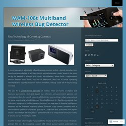 Fast Technology of Covert 3g Cameras