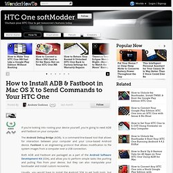 How to Install ADB & Fastboot in Mac OS X to Send Commands to Your HTC One « HTC One softModder