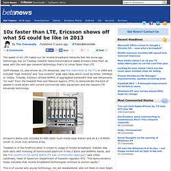 10x faster than LTE, Ericsson shows off what 5G could be like in 2013