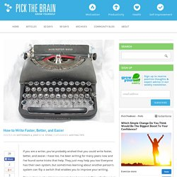 How to Write Faster, Better, and Easier | Pick the Brain