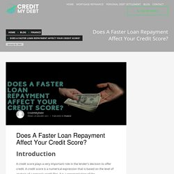 Does A Faster Loan Repayment Affect Your Credit Score? - CREDIT MY DEBT