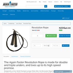 Again Faster New Zealand Revolution Rope