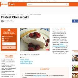 Fastest Cheesecake Recipes