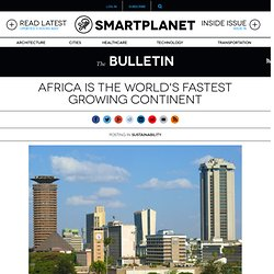 Africa is the world's fastest growing continent