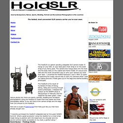 The fastest, most convenient SLR camera carrier on the market - The HoldSLR