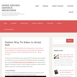 Fastest Way To Sober to Avoid DUI ~ Drink Driving Defence Melbourne