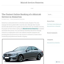 The Fastest Online Booking of a Minicab Service in Homerton