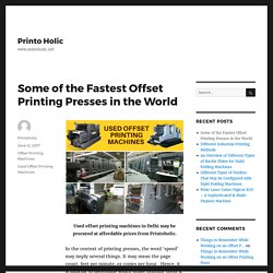 Some of the Fastest Offset Printing Presses in the World – Printo Holic