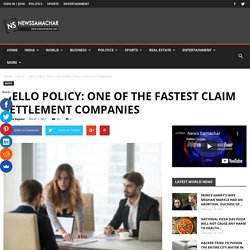Hello Policy: One of the Fastest Claim Settlement Companies