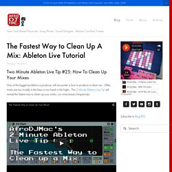 The Fastest Way to Clean Up A Mix: Ableton Live Tutorial — AfroDJMac