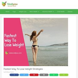Fastest Way To Lose Weight Strategies - Vedyou For Better Health