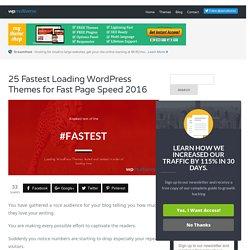 25+ Fastest WordPress Themes in 2016