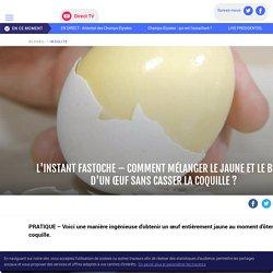 L'instant fastoche – Comment mélanger le jaune et le blanc d'un œuf sans casser la coquille ? - LCI