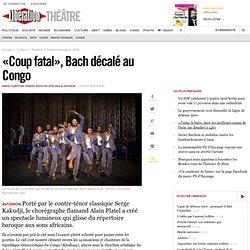 «Coup fatal», Bach décalé au Congo