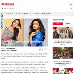 Nora Fatehi To Replace Parineeti Chopra In Ajay Devgn's 'Bhuj'?