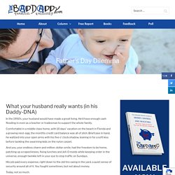 Father's Day Dilemma - and gift ideas for dad - BadDaddy Publishing