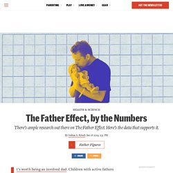Father Figures: The Father Effect, by the Numbers