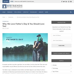 Why We Love Father's Day & You Should Love Too! - Celebration - TTI Trends