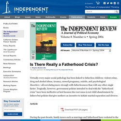 Is There Really a Fatherhood Crisis?: The Independent Review: The Independent Institute