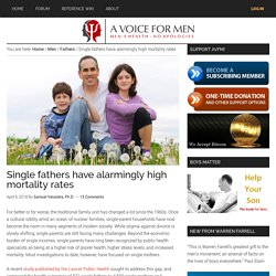 Single fathers have alarmingly high mortality rates