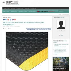 Anti-Fatigue Matting: A Prerequisite of the Modern day