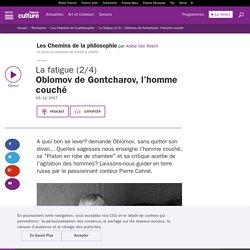 La fatigue (2/4) : Oblomov de Gontcharov, l'homme couché