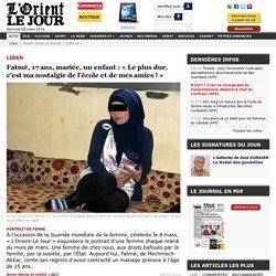 Fatmé, 17 ans, mariée, un enfant: «Le plus dur, c'est ma nostalgie de l'école et de mes amies !» - Anne-Marie El-HAGE