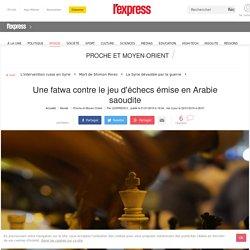 Une fatwa contre le jeu d'échecs émise en Arabie saoudite