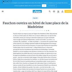 Fauchon ouvrira un hôtel de luxe place de la Madeleine - Le Parisien