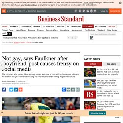 Not gay, says Faulkner after 'boyfriend' post causes frenzy on social media