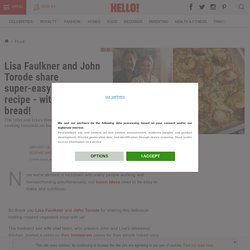 Lisa Faulkner and John Torode share super-easy baked soup recipe - with garlic bread!