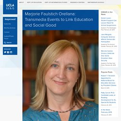 Marjorie Faulstich Orellana: Transmedia Events to Link Education and Social Good