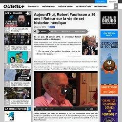Aujourd'hui, Robert Faurisson a 86 ans ! Retour sur la vie de cet historien héroïque
