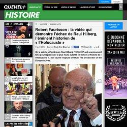 Robert Faurisson : la vidéo qui démontre l'échec de Raul Hilberg, l'éminent historien de «l'Holocauste»