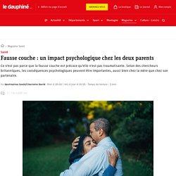 Santé. Fausse couche : un impact psychologique chez les deux parents