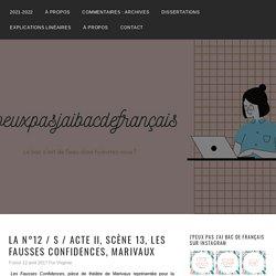 LA N°12 / S / Acte II, scène 13, Les Fausses Confidences, Marivaux