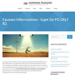 fausses informations : un sujet de PO de DELF B2 pour en parler !