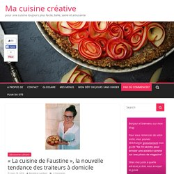 """""""La cuisine de Faustine"""" nouvelle tendance des traiteurs à domicile"""