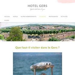 Que faut il absoluement visiter dans le Gers ?