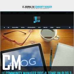Faut-il avoir un blog quand on est community manager ? - Le JCM