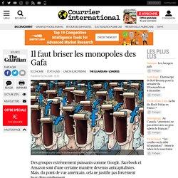 Il faut briser les monopoles des Gafa