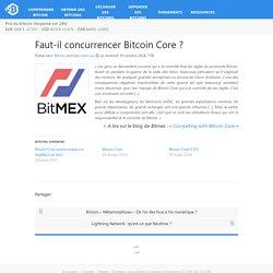 Faut-il concurrencer Bitcoin Core