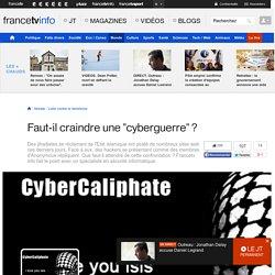 Faut-il craindre une cyberguerre ?