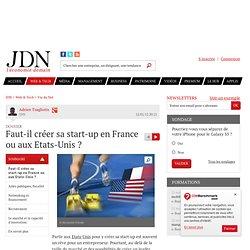 Faut-il créer sa start-up en France ou aux Etats-Unis ?
