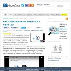 Faut-il (dés)indexer les fichiers PDF ? Vidéo SEO