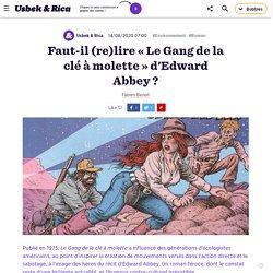 Faut-il (re)lire « Le Gang de la clé à molette » d'Edward Abbey ?