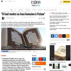 """Il faut rendre sa face humaine à l'islam"""
